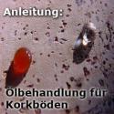 Ölbehandlung für Korkböden